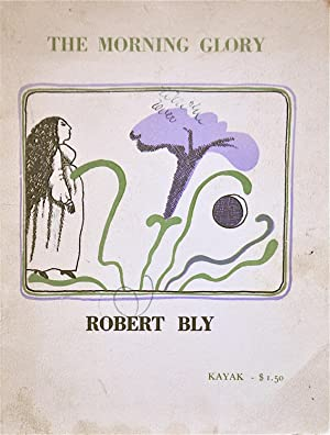 The Morning Glory: Another Thing That Will Never be My Friend: Bly, Robert