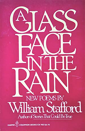 A Glass Face in the Rain: Stafford, William