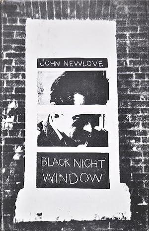 Black Night Window: Newlove, John