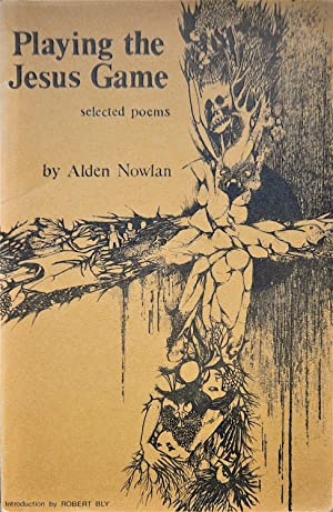 Playing the Jesus Game: Selected Poems: Nowlan, Alden
