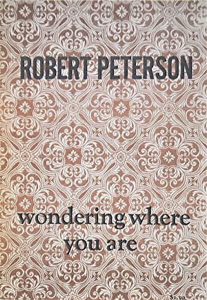 Wondering Where You Are: Peterson, Robert