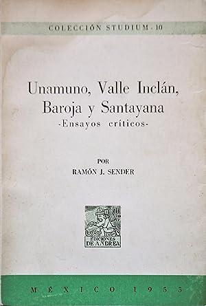 Unamuno, Valle Inclá, Baroja y Santayana--Ensayos Críticos: Sender, Ramón J.