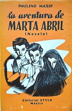 La Aventura De Marta Abril Novela: Masip, Paulino
