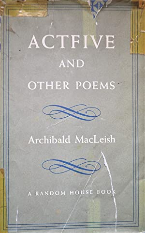 Act Five and Other Poems: MacLeish, Archibald