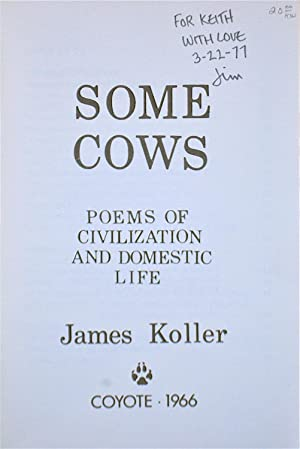 Some Cows: Poems of Civilization and Domestic Life: Koller, James