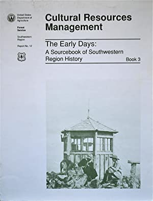 The Early Days: A Sourcebook of Southwestern Region History: Tucker, Edwin A