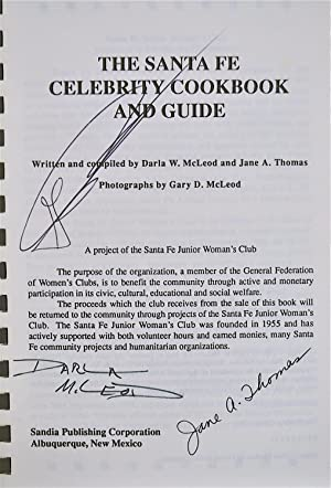 The Santa Fe Celebrity Cookbook and Guide: McLeod, Darla W. And Thomas, Jane A.