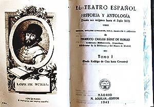 El Teatro Español Historia y Antología (Desde Sus Origenes hasta El Siglo XIX): De ...