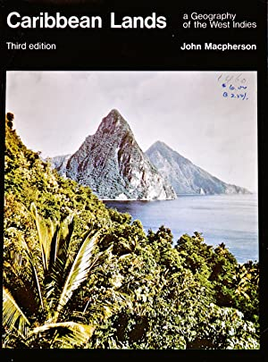 Caribbean Lands A Geography of the West Indies: Macpherson, John