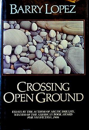 Crossing Open Ground: Lopez, Barry Holstun