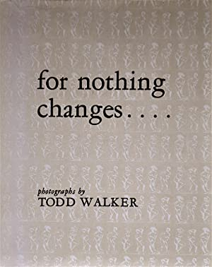 For Nothing Changes. .Democritus on the Other Side Burst Out A-Laughing: Walker, Todd