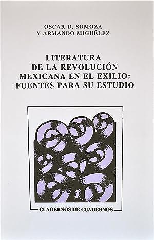 Literatura De La Revolución Mexicana en El Exilio: Fuentes Para Su Estudio: Somoza, Oscar U....