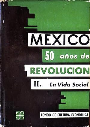 Mexico 50 Años De Revolución II. La Vida Social: Various