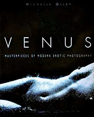 Venus: Masterpieces of Erotic Photography: Olley, Michelle Editor