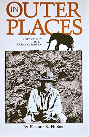 In Outer Places: Adventures with Frank C. Hibben