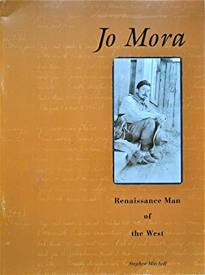 Jo Mora: Renaissance Man of the West: Mitchell, Stephen