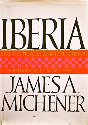 Iberia: Spanish Travels and Reflections: Michener, James