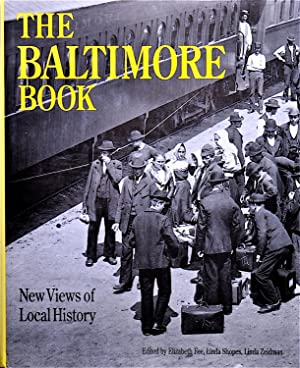 The Baltimore Book New Views of Local History