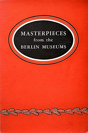 Masterpieces from the Berlin Museums Exhibited In Cooperation With The Department Of The Army Of ...