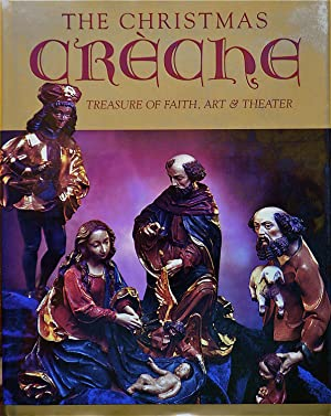 The Christmas Creche: Treasure of Faith, Art & The Theater