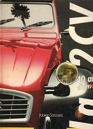 La 2CV: 40 ans d'amour (Citroen 2CV): SABATES, Fabien