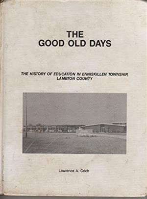 The Good Old Days: The History of: Crich, Lawrence A.
