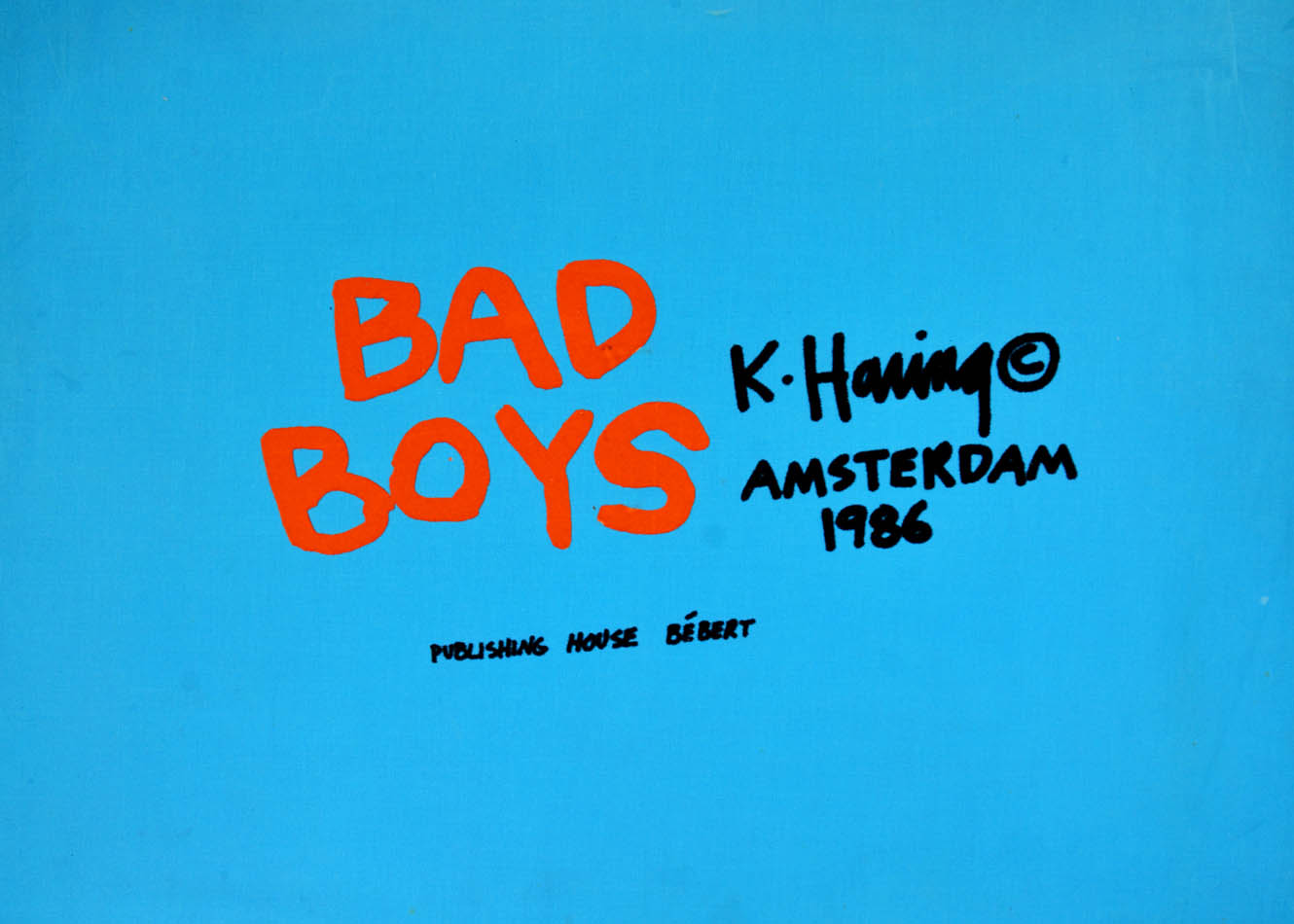 Bad Boys: HARING, Keith
