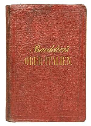 Italien Erster Theil: Ober-italien bis Livorno, Florenz,: BAEDEKER, Karl.