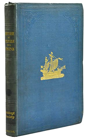 The historie of travaile into Virginia Britannia;: STRACHEY, William