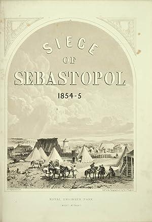 Siege of Sebastopol. 1854-5. [Comprising:] Journal of: CRIMEAN WAR] -