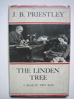 The Linden Tree: A Play in Two: PRIESTLEY J(ohn) B(oynton)