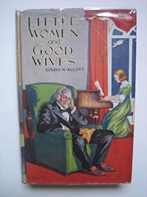 Little Women' and 'Good Wives': ALCOTT Louisa M(ay)