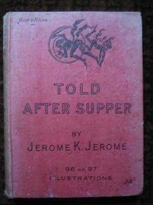 Told After Supper: JEROME Jerome K(lapka)