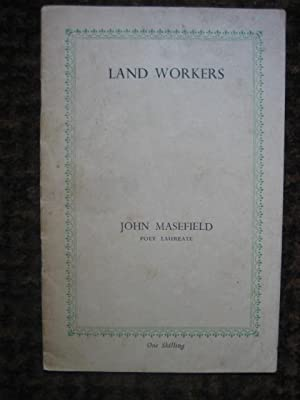 Land Workers: MASEFIELD John