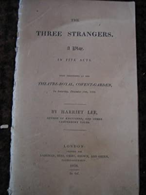 The Three Strangers. A Play in Five: LEE Harriet
