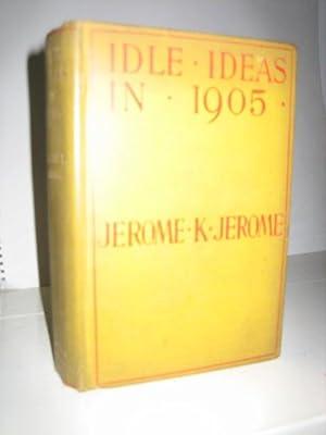 Idle Ideas in 1905: JEROME Jerome K(lapka)