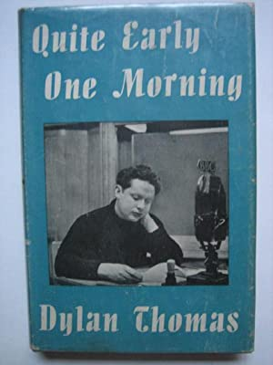 Quite Early One Morning: THOMAS Dylan