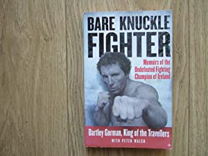 BARE KNUCKLE FIGHTER Memoirs Of The Gorman Bartley Walsh