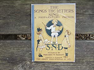 THE SONGS THE LETTERS SING A Preparatory: S.N.D. & Tarrant