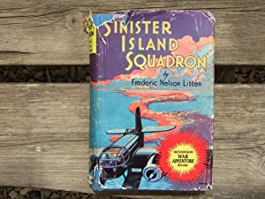 SINISTER ISLAND SQUADRON A Flying Story of: Litten Frederick Nelson