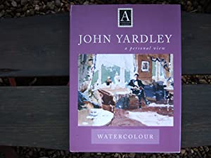 JOHN YARDLEY - WATERCOLOUR A Personal View: Yardley John