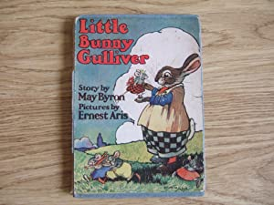 LITTLE BUNNY GULLIVER A Picture Story-Book for: Byron May &