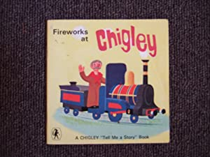 """FIREWORKS AT CHIGLEY. A Chigley """"Tell Me A Story"""" Book: MaClean Moira"""