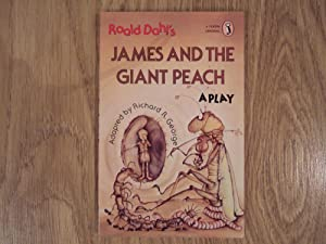 JAMES AND THE GIANT PEACH A Play: Dahl Roald