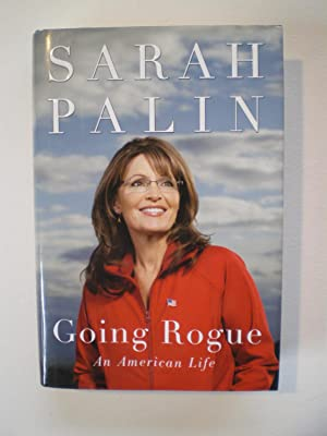 Going Rogue: An American Life: Palin, Sarah