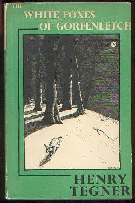 The White Foxes of Gorfenletch: Tegner, Henry, Illustrated