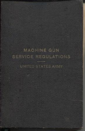 Machine Gun Service Regulations, United States Army (with personal notes)