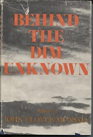 Behind the Dim Unknown