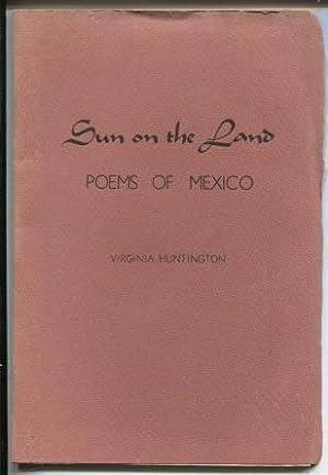 Sun on the Land, Poems of Mexico: Huntington, Virginia Ethel