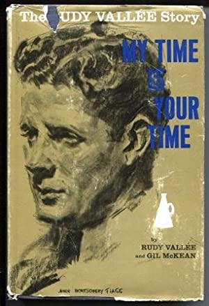 The Rudy Vallee Story: My Time is Your Time